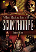 Foul Deeds & Suspicious Deaths in & around Scunthorpe Book Cover