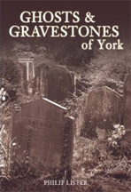Ghosts and Gravestones of York Book Cover