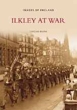 Images of England Ilkley At War Book Cover