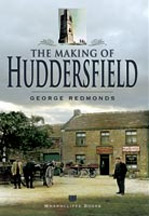 The Making of Huddersfield Book Cover