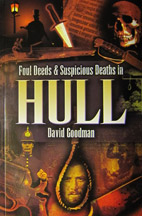 Foul Deeds and Suspicious Deaths in Hull book cover