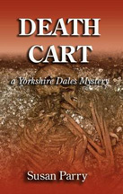 Death Cart a Yorkshire Dales Mystery book by Susan Parry