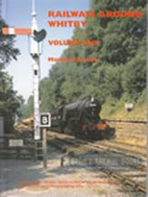 Railways Around Whitby Volume One book cover