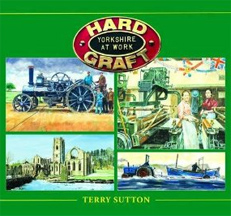 Hard Graft Yorkshire At Work Book Cover