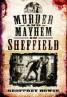 Murder and Mayhem in Sheffield Book Cover