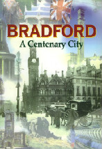 Bradford A Centenary City Book Cover