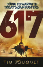 Going To War With Today's Dambusters 617 Book Cover