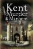 Kent Murder & Mayhem Book Cover